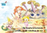 Livre numérique Die Seepferdchenbande. Deutsch-Spanisch. / La pandilla de los caballitos de mar. Alemán-Españo.