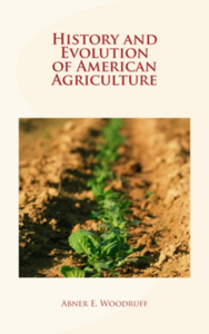 Electronic book History and Evolution of American Agriculture