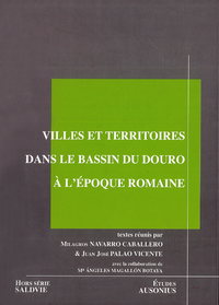 Livre numérique Villes et territoires dans le bassin du Douro à l'Époque romaine