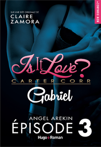 Livre numérique Is it love ? Carter corp. Gabriel Episode 3