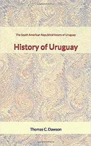 Libro electrónico The South American Republics : History of Uruguay