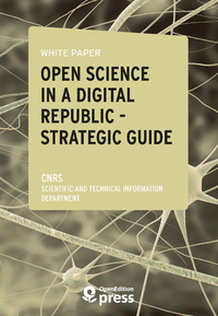 Livre numérique White Paper — Open Science in a Digital Republic — Strategic Guide