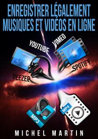 Livre numérique Enregistrer légalement musiques et vidéos en ligne