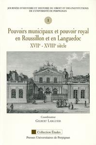 Livre numérique Pouvoirs municipaux et pouvoir royal en Roussillon et en Languedoc, XVIIe-XVIIIe siècle
