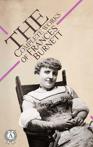 Electronic book The Complete Works of Frances Burnett