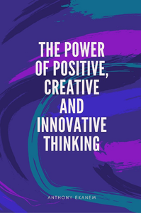 Libro electrónico The Power of Positive, Creative and Innovative Thinking