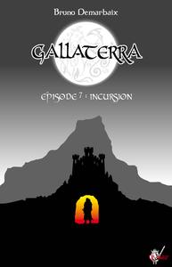 Livre numérique Gallaterra - Épisode 7, Incursion