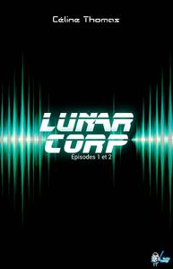 Livre numérique Lunar Corp, Épisodes 1 et 2