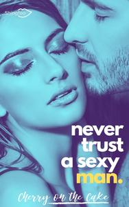 Livre numérique Never Trust a sexy man