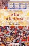 Livre numérique Le Luxe et la violence. Domination et contestation chez Ibn Khaldûn