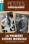 Livre numérique Petites Chroniques #28 : La Première Guerre Mondiale — Les grandes figures