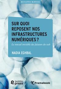 Electronic book Sur quoi reposent nos infrastructures numériques?