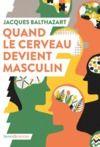 Libro electrónico Quand le cerveau devient masculin
