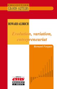 Livre numérique Howard Aldrich - Evolution, variation, entrepreneuriat