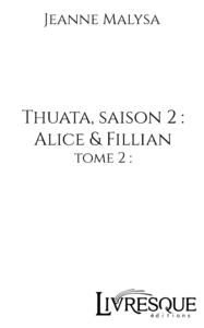Electronic book Thuata - Saison 2 : Alice & Fillian, tome 2