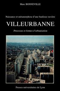 Livre numérique Naissance et métamorphose d'une banlieue ouvrière: Villeurbanne