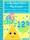 Livre numérique My Smart Kids - Play & Learn - abc Alphabet, 123 Numbers, Colors, Shapes