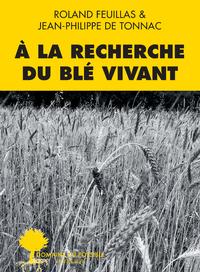 Livre numérique À la recherche du blé vivant