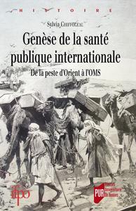 Livre numérique Genèse de la santé publique internationale
