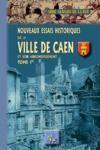 Livre numérique Nouveaux Essais historiques sur la Ville de Caen et son arrondissement