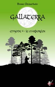 Livre numérique Gallaterra - Épisode 4, Le Marboréen