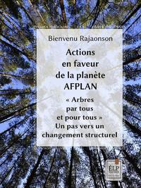 """Livre numérique Actions en faveur de la planète (AFPLAN) """"Arbres par tous et pour tous"""" : Un pas vers un changement structurel"""