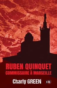 Livre numérique Ruben Quinquet, commissaire à Marseille