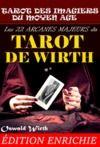 E-Book Les 22 Arcanes Majeurs du Tarot de Wirth : ou le Tarot des Imagiers du Moyen Âge – avec des illust. originales en couleur et N&B [nouv. éd. entièrement revue et corrigée].