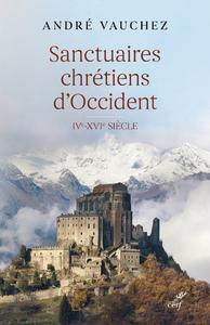 Livre numérique Sanctuaires chrétiens d'Occident - IVe-XVIe siècle