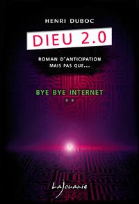 Livre numérique Dieu 2.0 – Bye Bye Internet