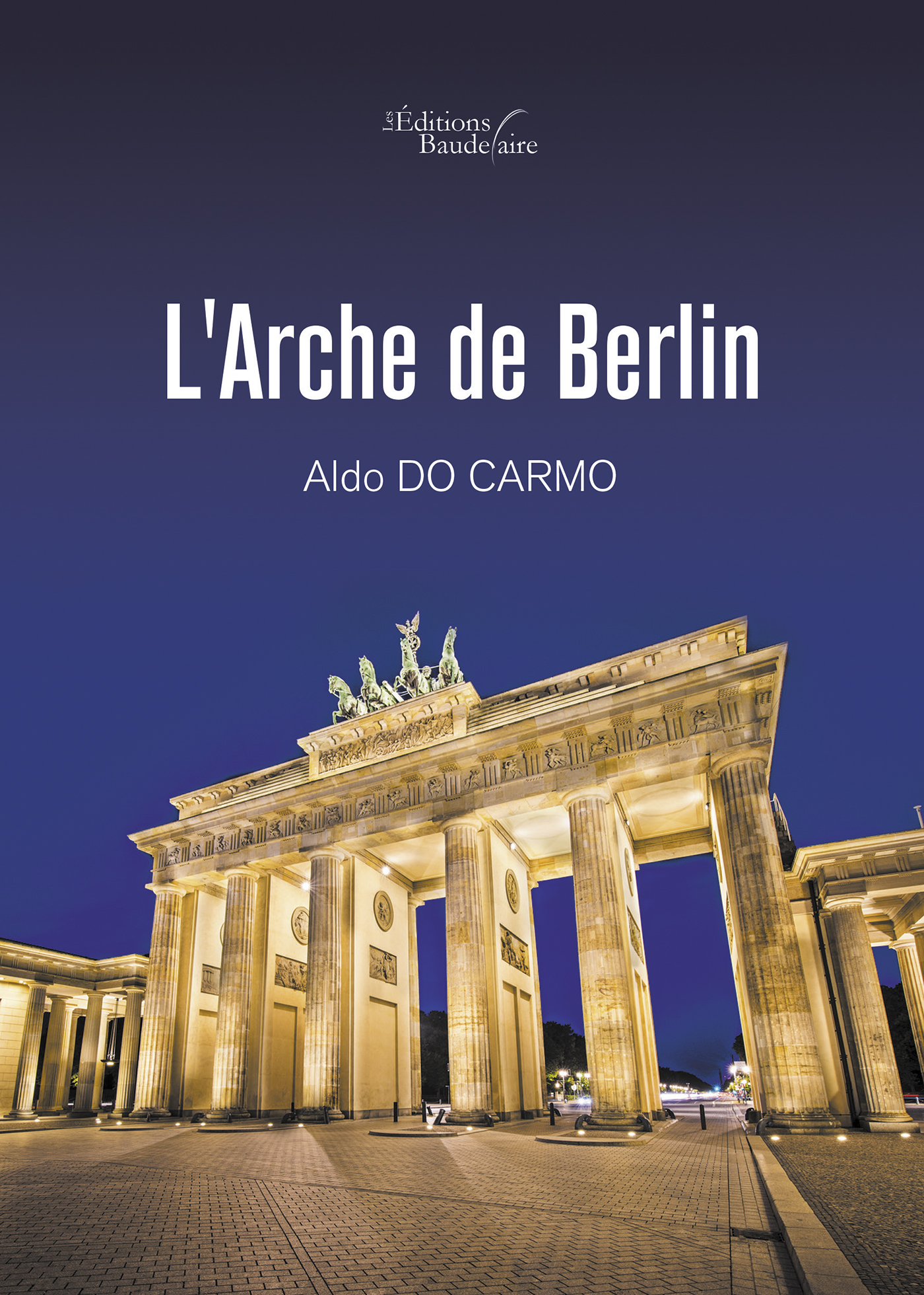 ebook l 39 arche de berlin par aldo do carmo 7switch. Black Bedroom Furniture Sets. Home Design Ideas