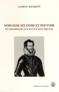 Livre numérique Noblesse seconde et pouvoir en Champagne aux XVIe et XVIIe siècles