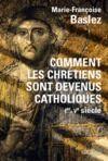 Electronic book Comment les chrétiens sont devenus catholiques