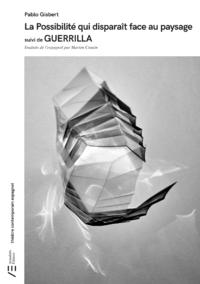 Livre numérique La Possibilité qui disparaît face au paysage suivi de GUERRILLA