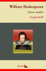 Livre numérique William Shakespeare : Oeuvres complètes et annexes (annotées, illustrées)