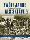 Livre numérique Zwölf Jahre als Sklave - Die Vorlage zum Film 12 Years A Slave (Teil 2)