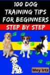Electronic book 100 Dog Training Tips For Beginners Step by Step