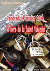 E-Book Vendredi 14 février 2014, le livre de la Saint Valentin