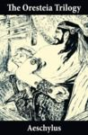 Electronic book The Oresteia Trilogy (Unabridged English Translation)