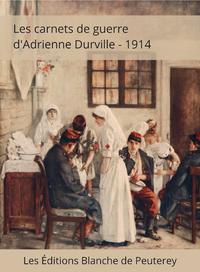 Livre numérique Les carnets de guerre d'Adrienne Durville - 1914