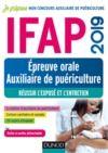 Livre numérique IFAP 2019 - Epreuve orale Auxiliaire de puériculture - Réussir l'exposé et l'entretien