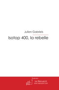 Livre numérique Isotop 400, la rebelle