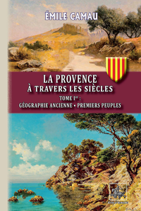 Livre numérique La Provence à travers les siècles (Tome Ier)