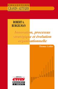 Livre numérique Robert A. Burgelman - Innovation, processus stratégique et évolution organisationnelle