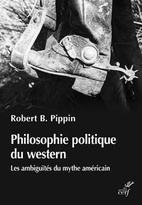 Livre numérique Philosophie politique du western - Les ambiguïtés du mythe américian