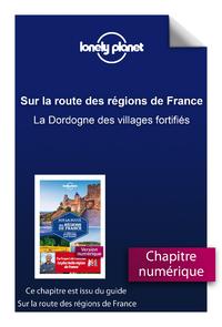 E-Book Sur la route des régions de France - La Dordogne des villages fortifiés