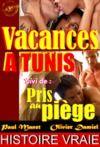 Livre numérique Vacances à Tunis. Suivi de : Pris au piège [Histoires Vraies, Versions complètes et non censurées]