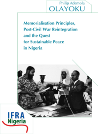 Livre numérique Memorialisation Principles, Post-Civil War Reintegration and the Quest for Sustainable Peace in Nigeria