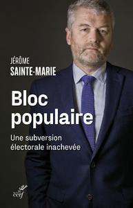 Livre numérique Bloc populaire - Une subversion électorale inachevé