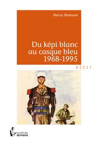 Livre numérique Du képi blanc au casque bleu 1968-1995